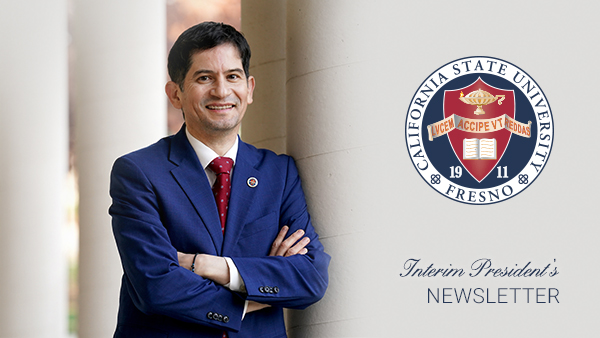 Interim President Saul Jimenez-Sandoval leaning against a column. A picture of the university seal and the words Interim President's Newsletter.