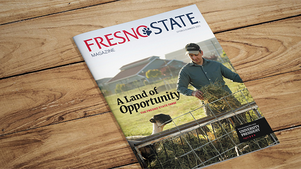 Cover of the spring 2021 Fresno State Magazine featuring the University farm, a land of opportunity, the Fresno State Farm.