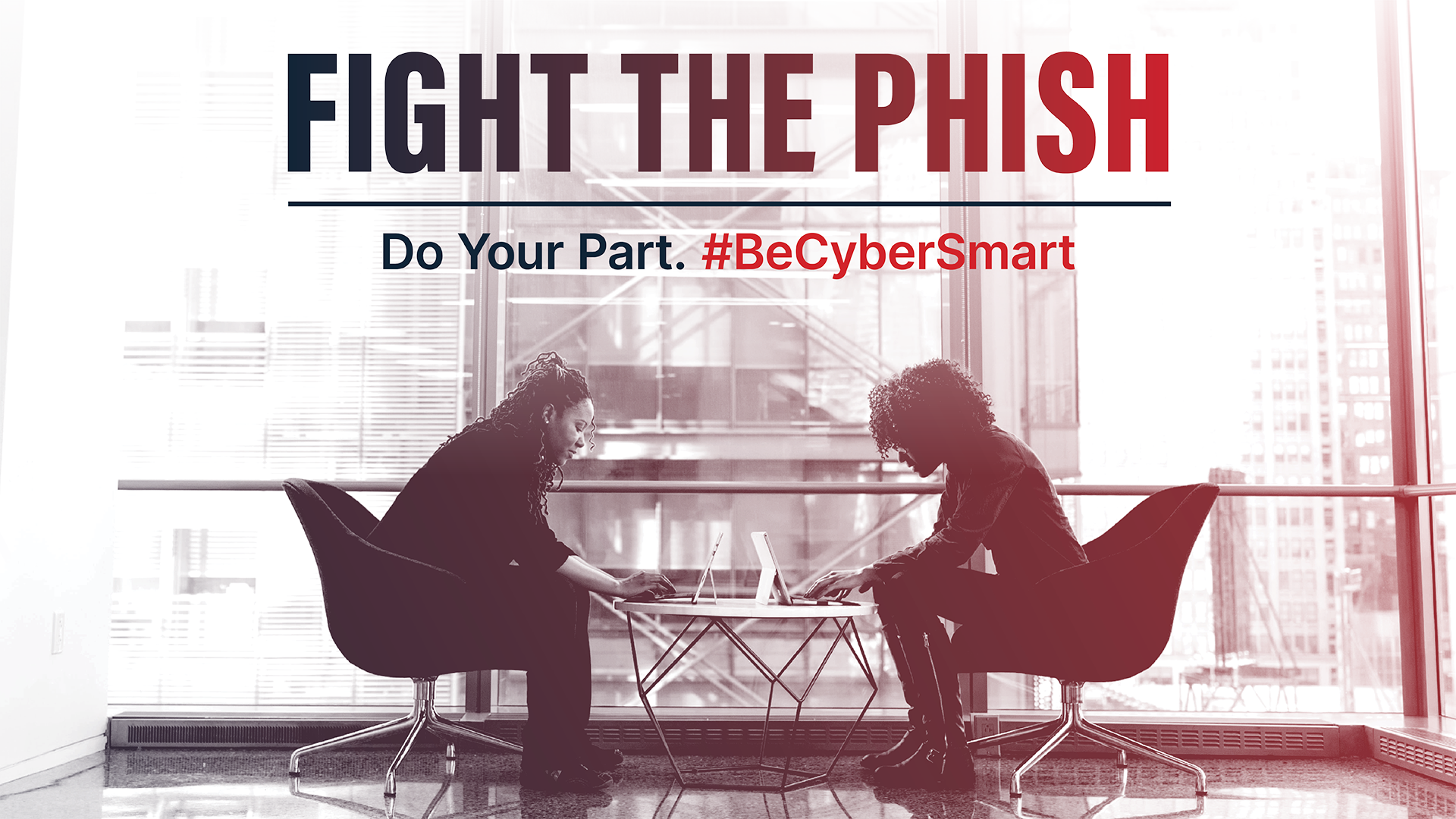 Fight the phish. Do your part. #BeCyberSmart