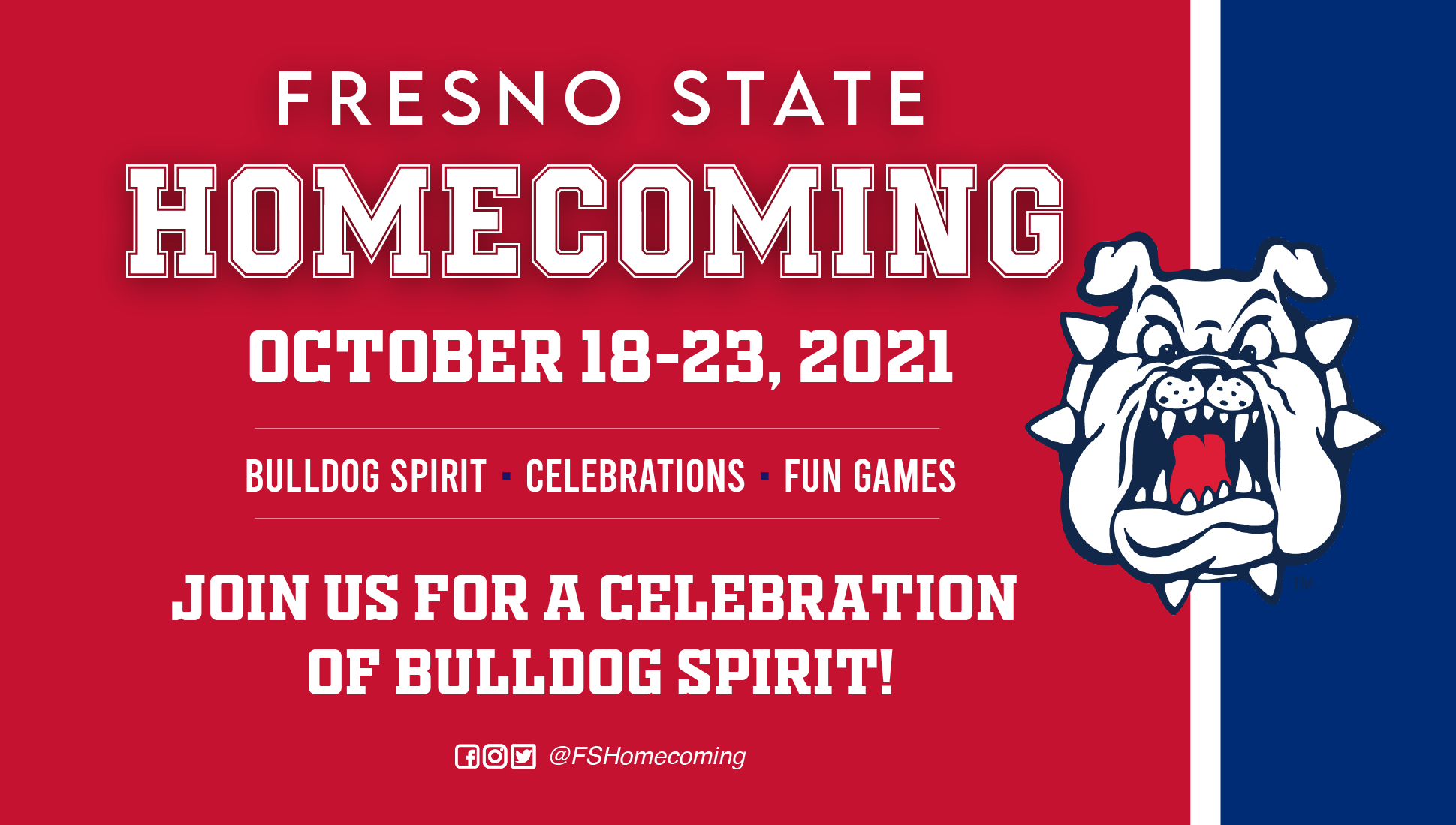 Fresno State Homecoming October 18-23, 2021, Bulldog Spirit, Celebrations, Fun Games, Join us for a celebration of Bulldog Spirit! @FSHomecoming